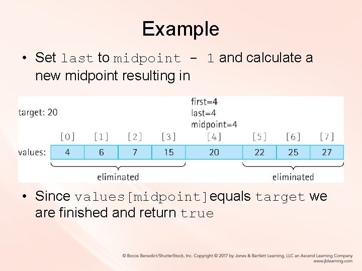 Example • Set last to midpoint - 1 and calculate a new midpoint resulting