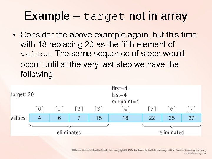Example – target not in array • Consider the above example again, but this