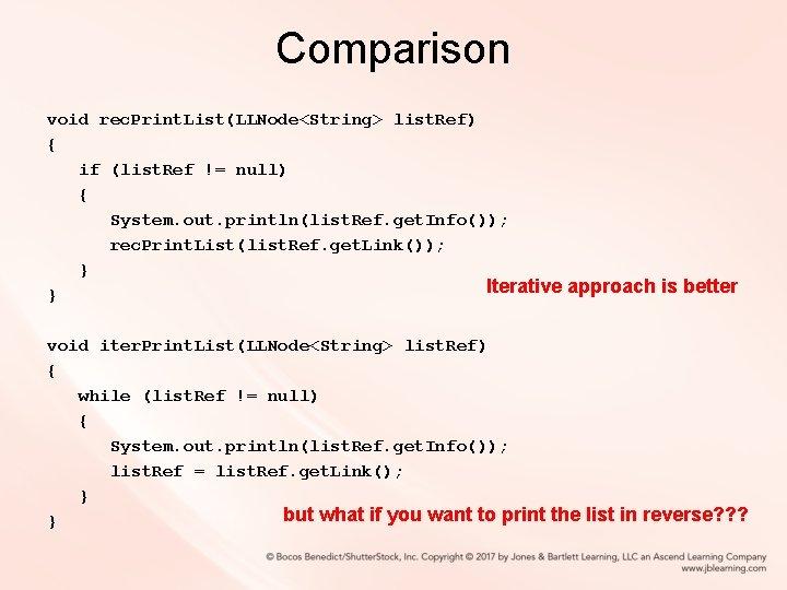 Comparison void rec. Print. List(LLNode<String> list. Ref) { if (list. Ref != null) {
