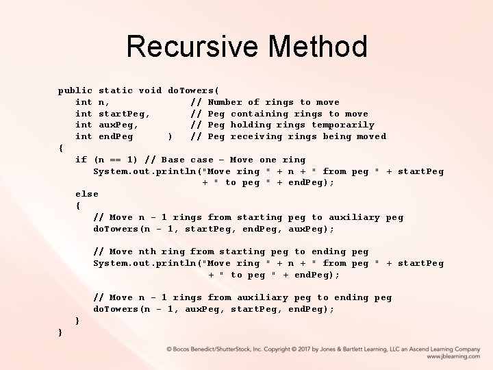 Recursive Method public static void do. Towers( int n, // Number of rings to