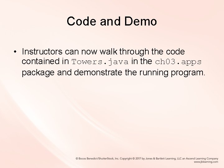 Code and Demo • Instructors can now walk through the code contained in Towers.