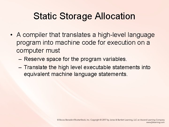 Static Storage Allocation • A compiler that translates a high-level language program into machine