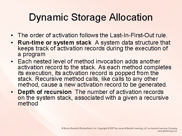 Dynamic Storage Allocation • The order of activation follows the Last-In-First-Out rule. • Run-time