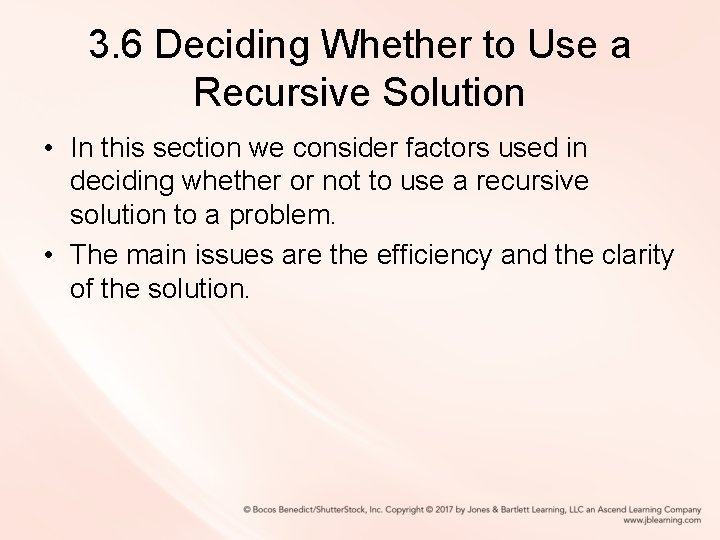 3. 6 Deciding Whether to Use a Recursive Solution • In this section we