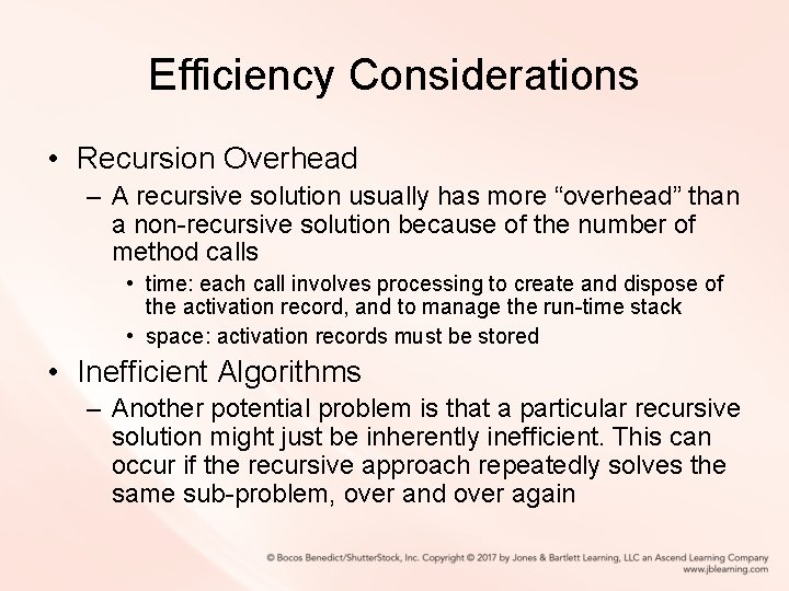 """Efficiency Considerations • Recursion Overhead – A recursive solution usually has more """"overhead"""" than"""