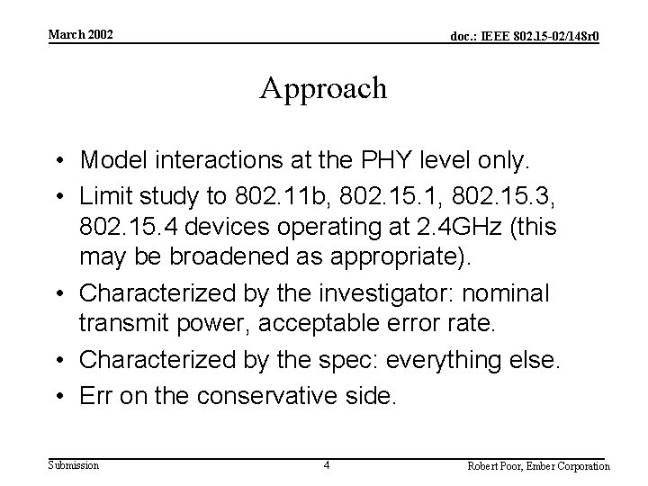 March 2002 doc. : IEEE 802. 15 -02/148 r 0 Approach • Model interactions