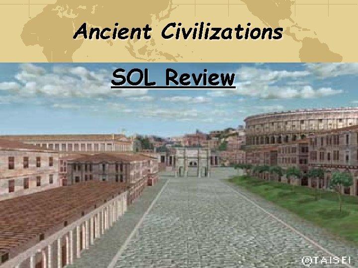 Ancient Civilizations SOL Review
