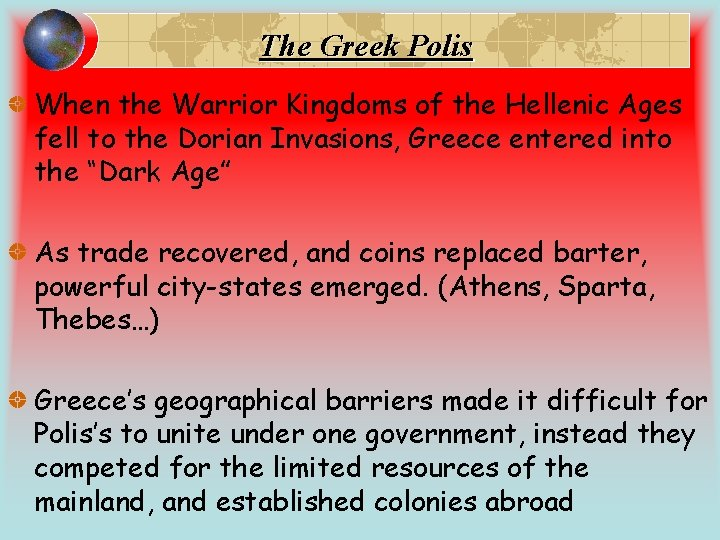 The Greek Polis When the Warrior Kingdoms of the Hellenic Ages fell to the