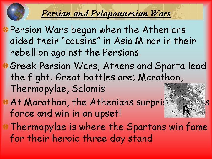 """Persian and Peloponnesian Wars Persian Wars began when the Athenians aided their """"cousins"""" in"""