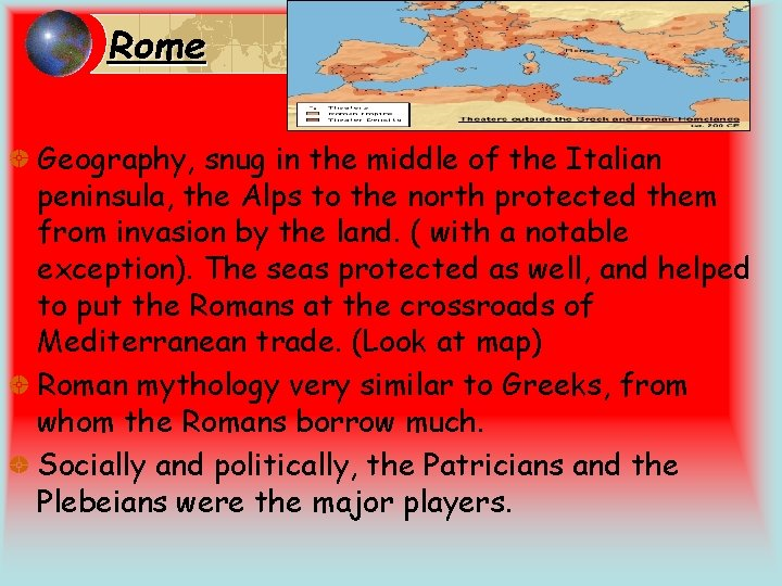 Rome Geography, snug in the middle of the Italian peninsula, the Alps to the