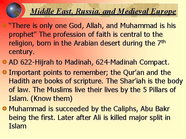 """Middle East, Russia, and Medieval Europe """"There is only one God, Allah, and Muhammad"""