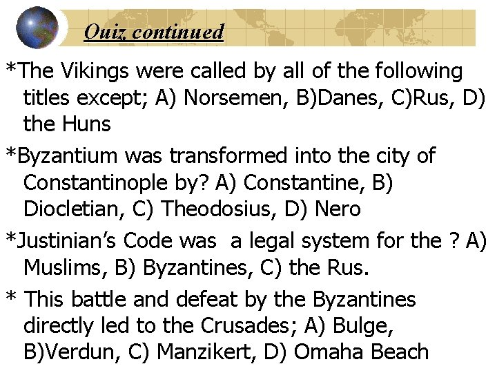 Quiz continued *The Vikings were called by all of the following titles except; A)