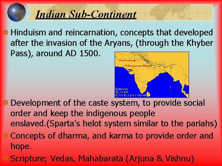 Indian Sub-Continent Hinduism and reincarnation, concepts that developed after the invasion of the Aryans,