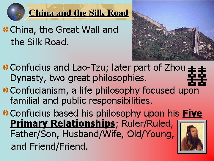 China and the Silk Road China, the Great Wall and the Silk Road. Confucius