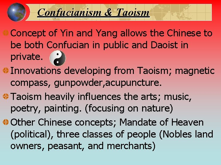 Confucianism & Taoism Concept of Yin and Yang allows the Chinese to be both