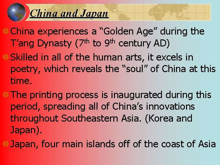 """China and Japan China experiences a """"Golden Age"""" during the T'ang Dynasty (7 th"""