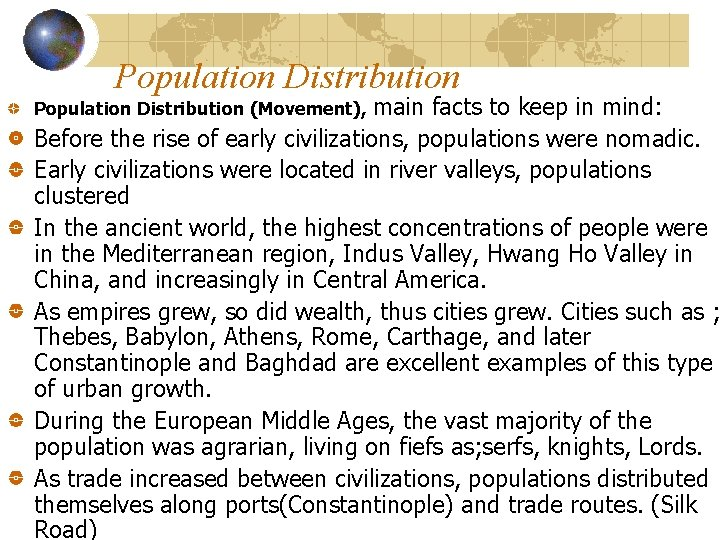 Population Distribution main facts to keep in mind: Before the rise of early civilizations,
