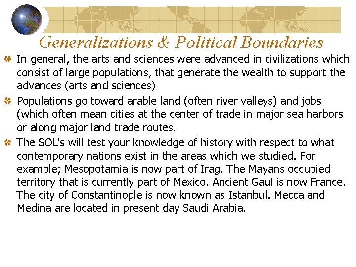 Generalizations & Political Boundaries In general, the arts and sciences were advanced in civilizations