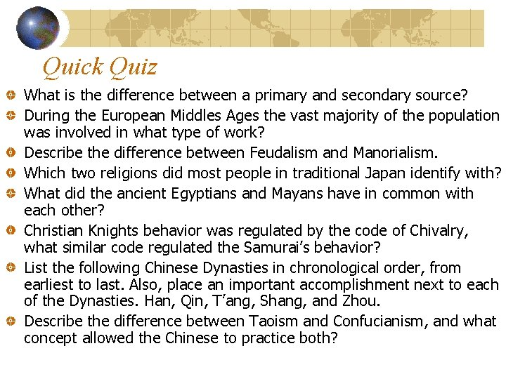 Quick Quiz What is the difference between a primary and secondary source? During the