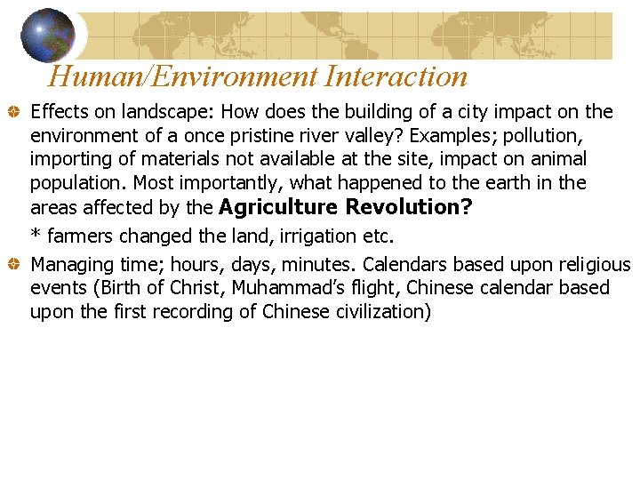 Human/Environment Interaction Effects on landscape: How does the building of a city impact on
