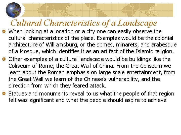 Cultural Characteristics of a Landscape When looking at a location or a city one