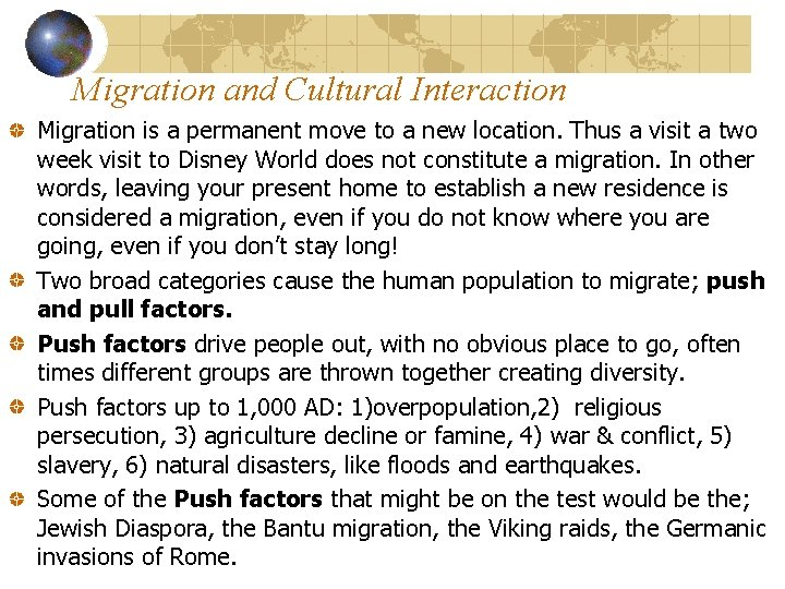 Migration and Cultural Interaction Migration is a permanent move to a new location. Thus