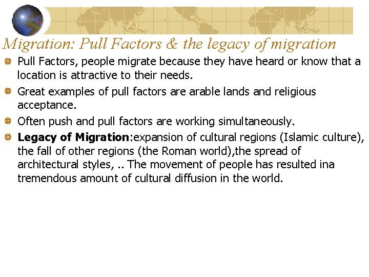 Migration: Pull Factors & the legacy of migration Pull Factors, people migrate because they
