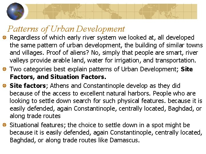 Patterns of Urban Development Regardless of which early river system we looked at, all