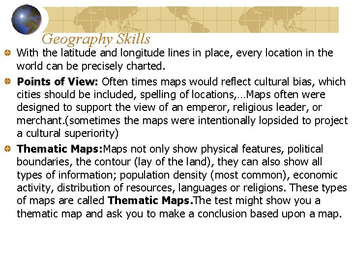 Geography Skills With the latitude and longitude lines in place, every location in the
