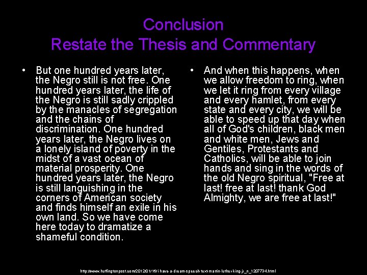 Conclusion Restate the Thesis and Commentary • But one hundred years later, the Negro