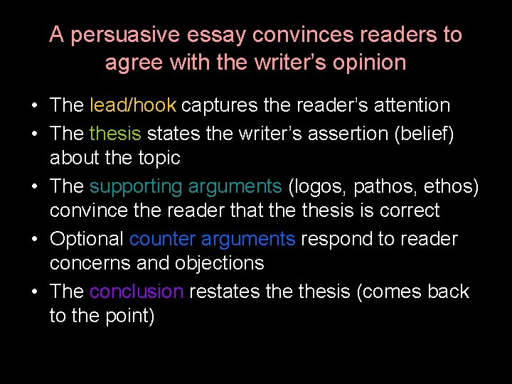 A persuasive essay convinces readers to agree with the writer's opinion • The lead/hook