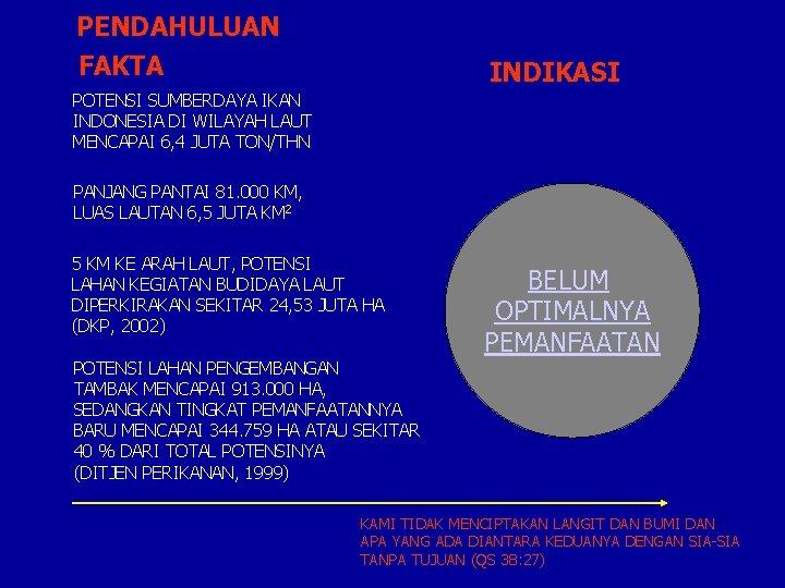 PENDAHULUAN FAKTA INDIKASI POTENSI SUMBERDAYA IKAN INDONESIA DI WILAYAH LAUT MENCAPAI 6, 4 JUTA