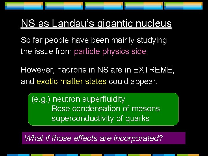 NS as Landau's gigantic nucleus So far people have been mainly studying the issue