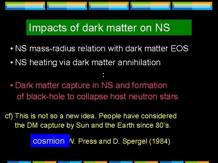 Impacts of dark matter on NS • NS mass-radius relation with dark matter EOS