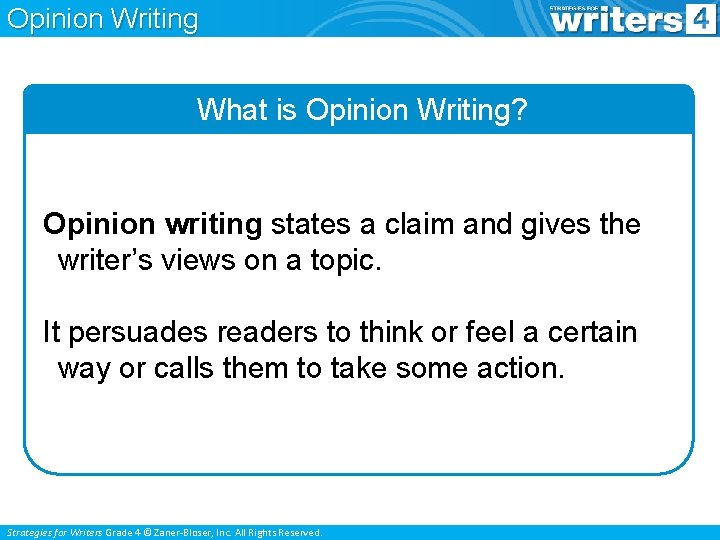 Opinion Writing What is Opinion Writing? Opinion writing states a claim and gives the