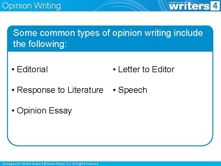 Opinion Writing Some common types of opinion writing include the following: • Editorial •