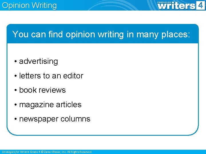 Opinion Writing You can find opinion writing in many places: • advertising • letters