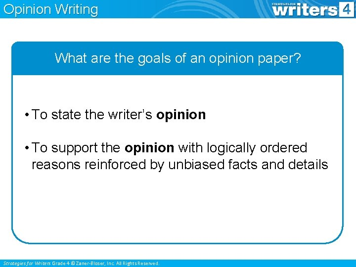 Opinion Writing What are the goals of an opinion paper? • To state the