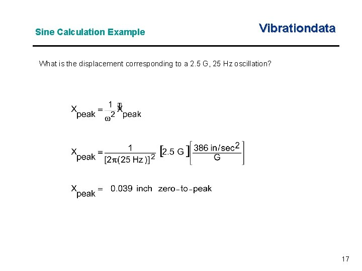 Sine Calculation Example Vibrationdata What is the displacement corresponding to a 2. 5 G,