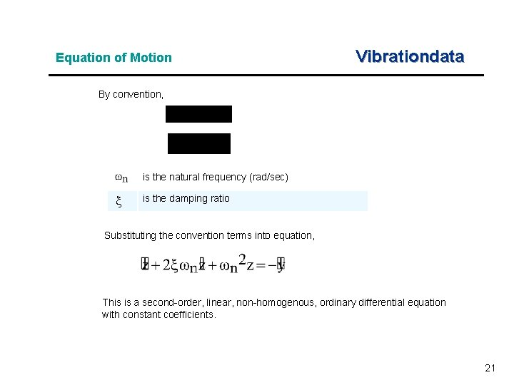 Equation of Motion Vibrationdata By convention, is the natural frequency (rad/sec) is the damping