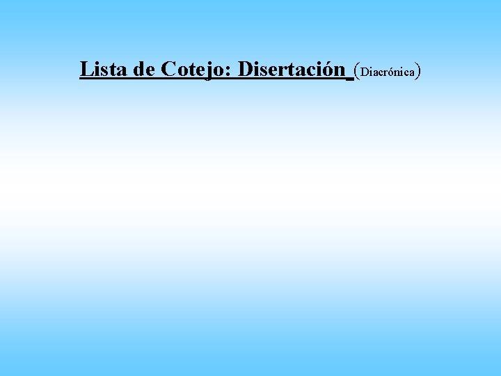 Lista de Cotejo: Disertación (Diacrónica)
