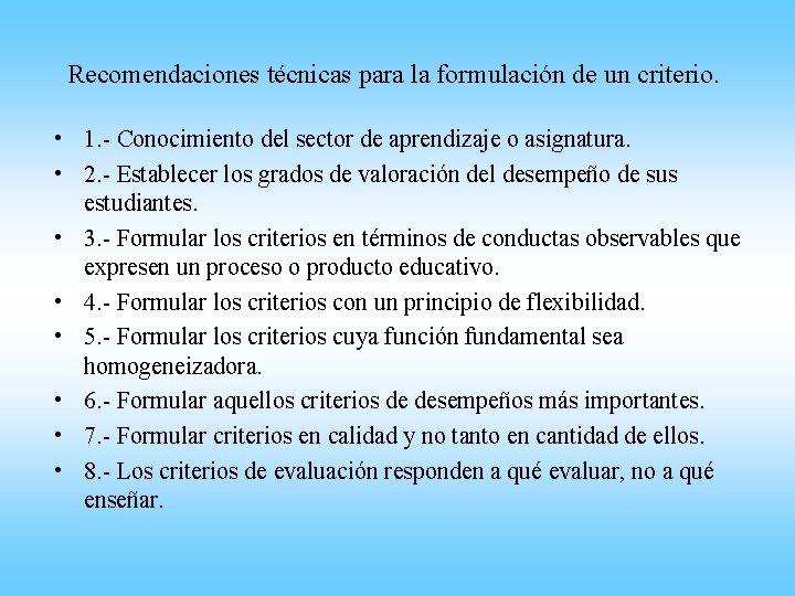 Recomendaciones técnicas para la formulación de un criterio. • 1. - Conocimiento del sector