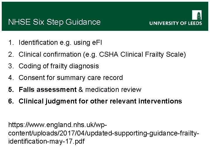 NHSE Six Step Guidance 1. Identification e. g. using e. FI 2. Clinical confirmation