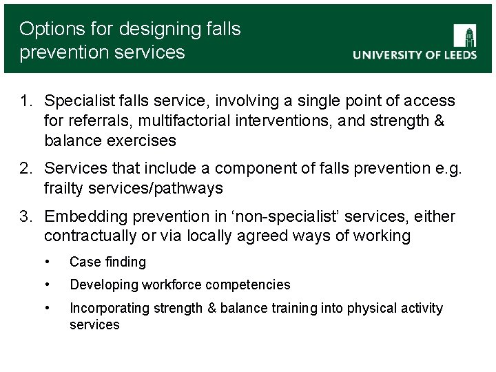 Options for designing falls prevention services 1. Specialist falls service, involving a single point