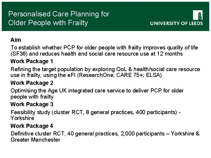 Personalised Care Planning for Older People with Frailty Aim To establish whether PCP for