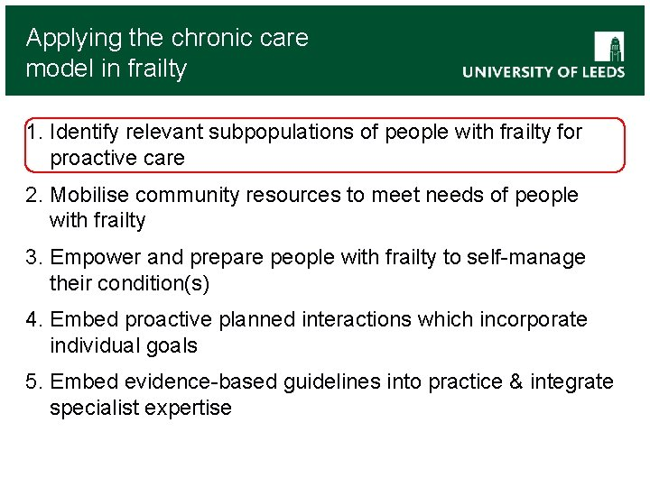 Applying the chronic care model in frailty 1. Identify relevant subpopulations of people with