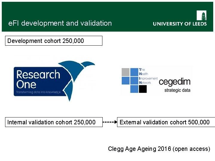 e. FI development and validation Development cohort 250, 000 Internal validation cohort 250, 000