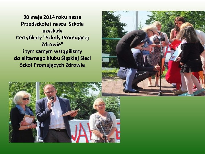 """30 maja 2014 roku nasze Przedszkole i nasza Szkoła uzyskały Certyfikaty """"Szkoły Promującej Zdrowie"""""""
