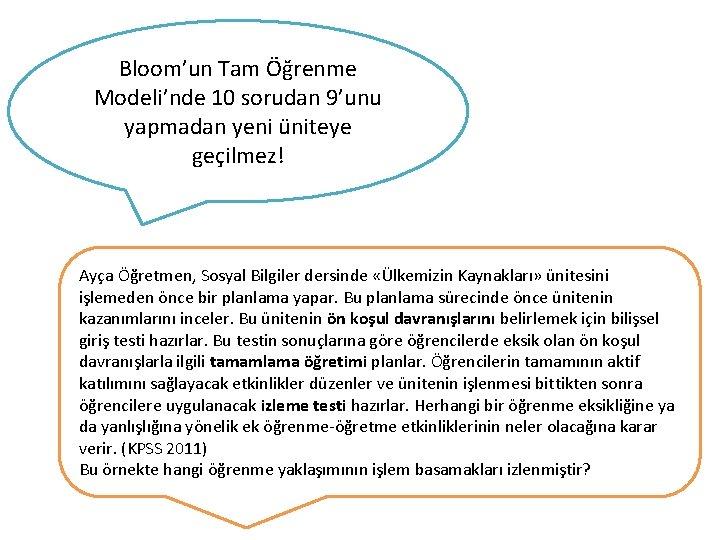 Bloom'un Tam Öğrenme Modeli'nde 10 sorudan 9'unu yapmadan yeni üniteye geçilmez! Ayça Öğretmen, Sosyal
