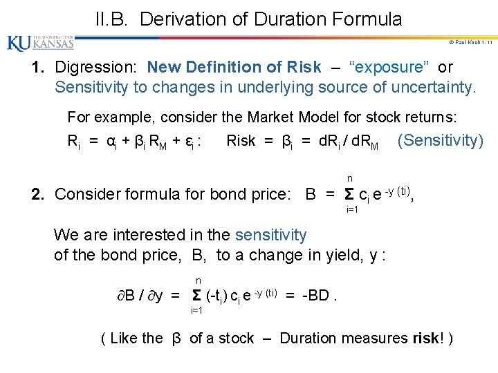 II. B. Derivation of Duration Formula © Paul Koch 1 -11 1. Digression: New